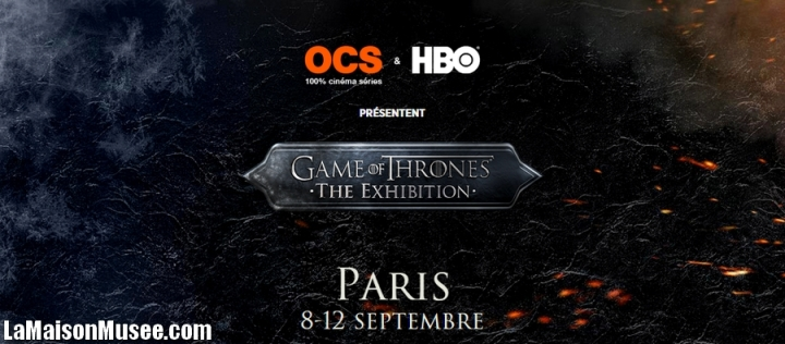 Reservation Place Game of thrones exposition france